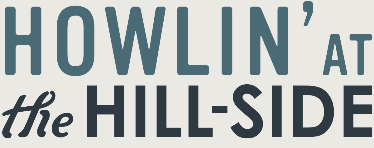 Howlin at The Hill-Side