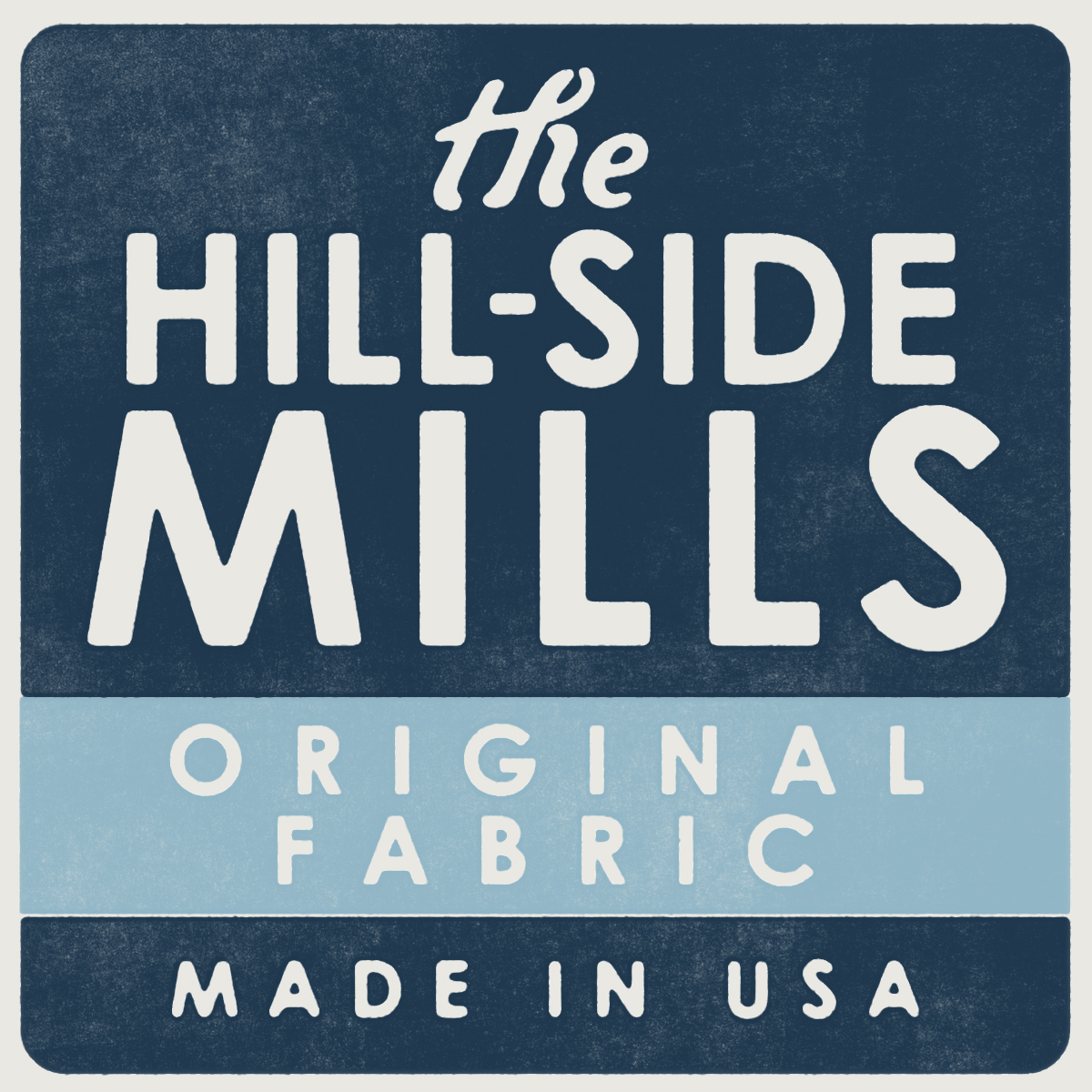 The Hill-Side Mills Original Fabric